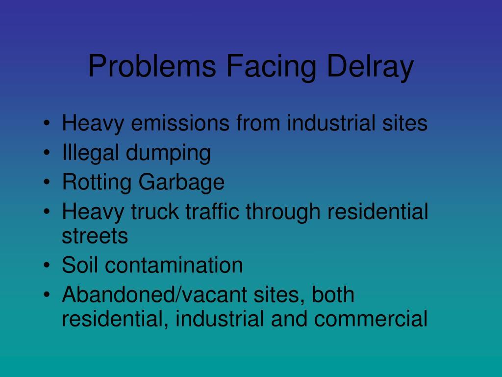 Problems Facing Delray