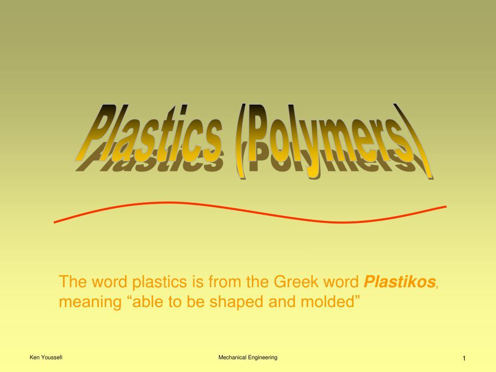 Plastics (Polymers)
