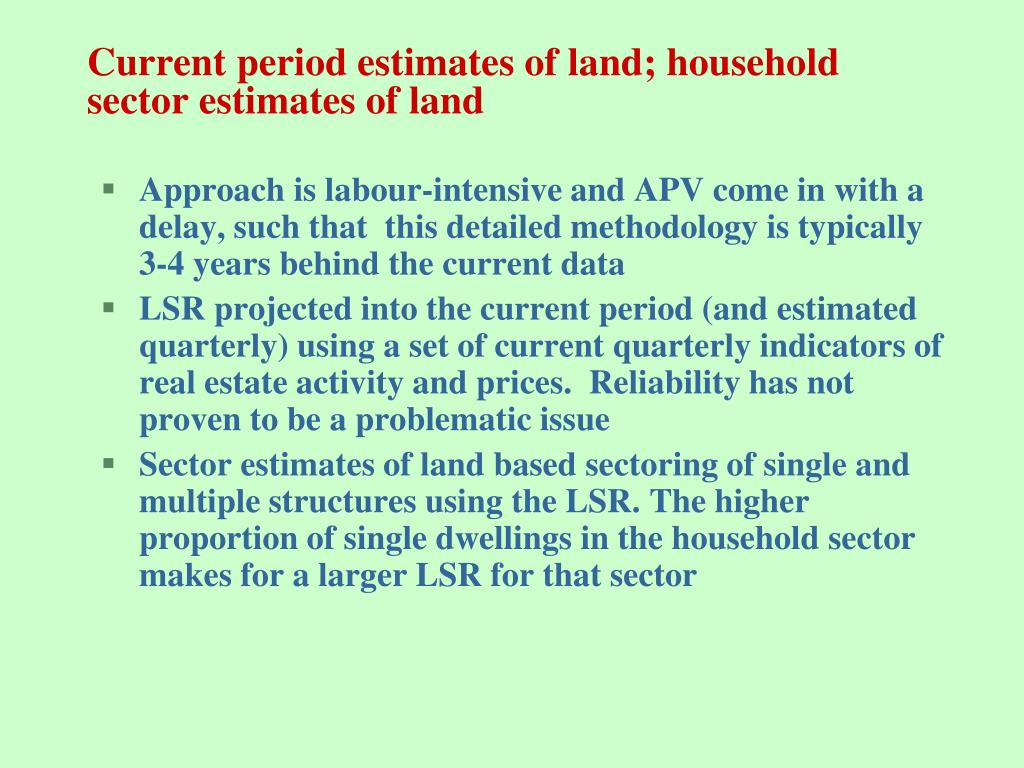 Current period estimates of land; household sector estimates of land