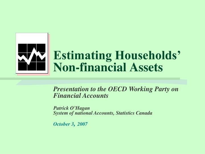 Estimating households non financial assets