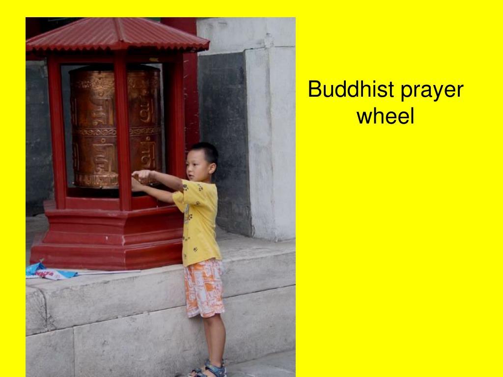 Buddhist prayer wheel