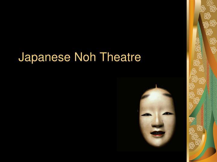 japanese noh theatre n.
