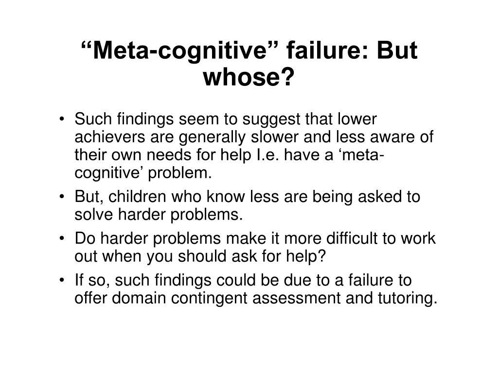 """Meta-cognitive"" failure: But whose?"