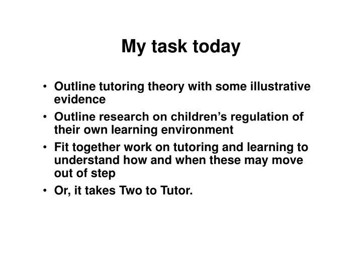 My task today
