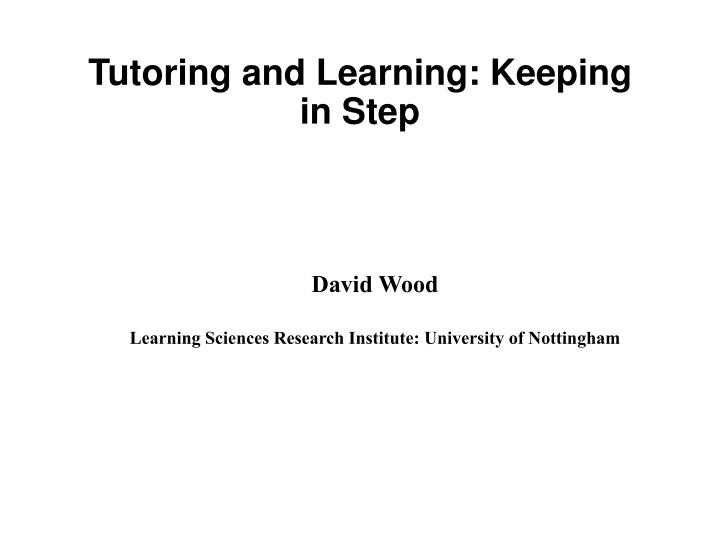 Tutoring and learning keeping in step