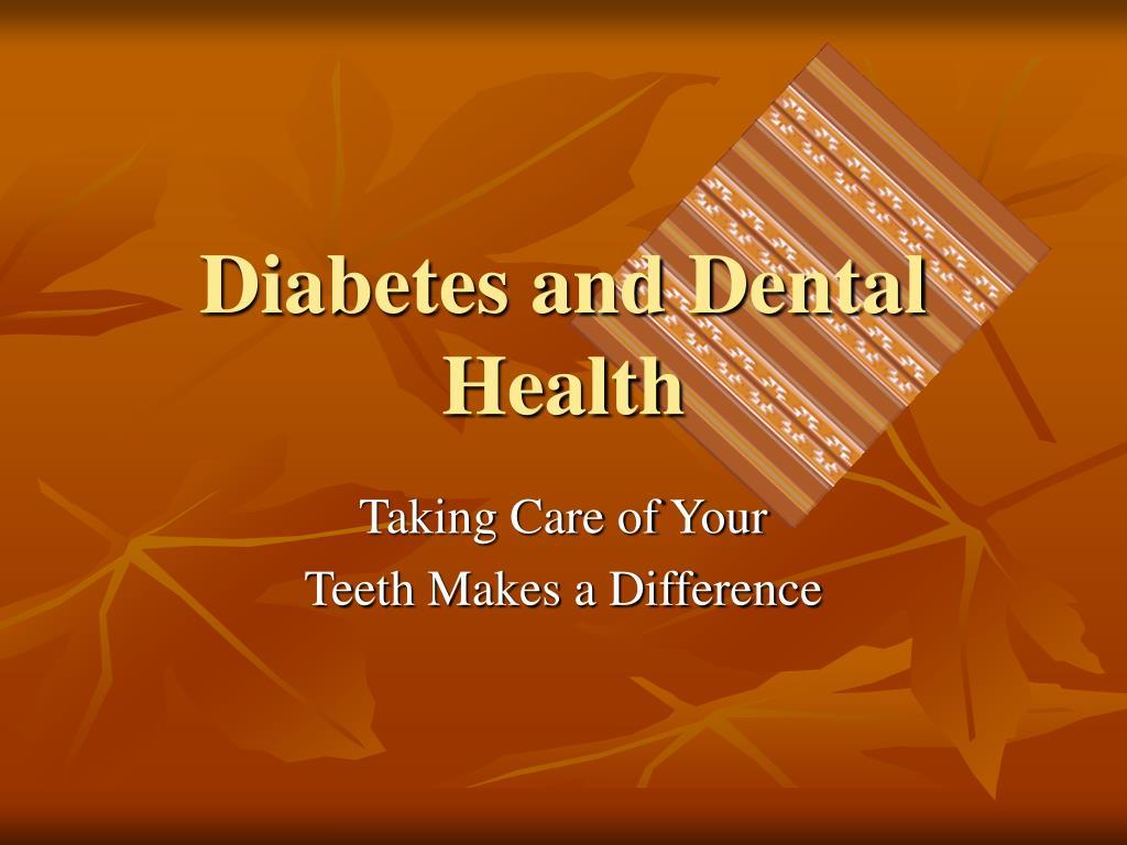 diabetes and dental health l.