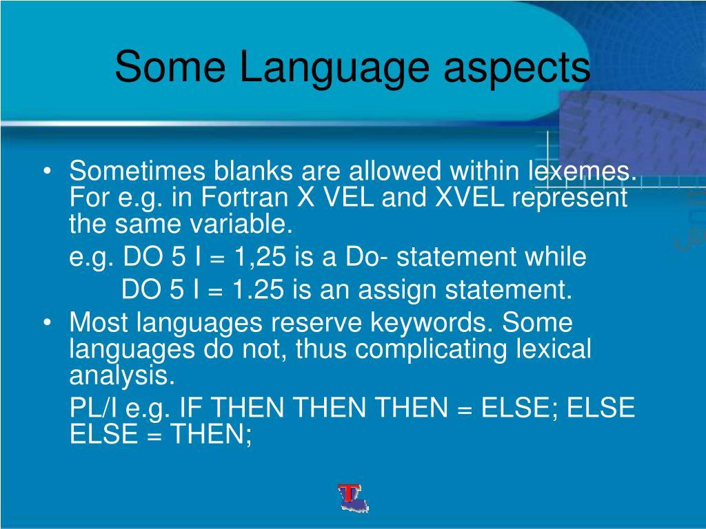 Some Language aspects