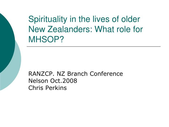 Spirituality in the lives of older new zealanders what role for mhsop