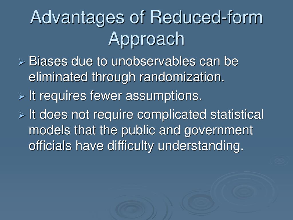 Advantages of Reduced-form Approach