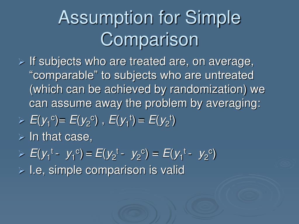 Assumption for Simple Comparison