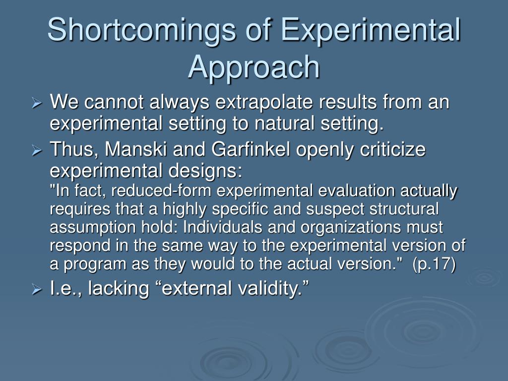 Shortcomings of Experimental Approach
