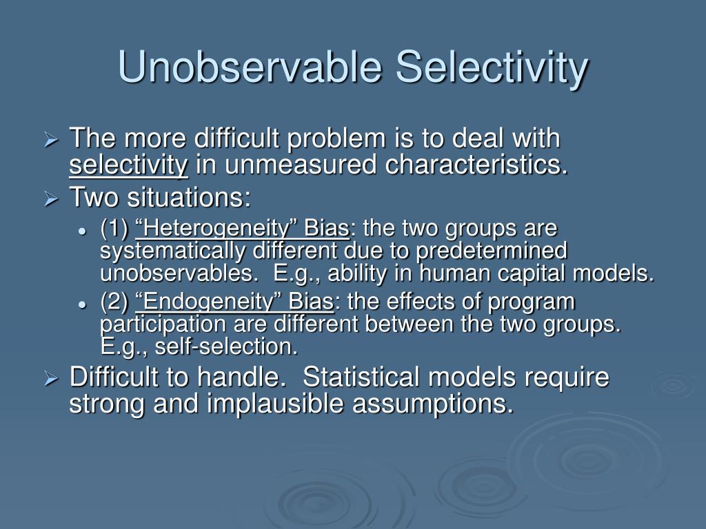 Unobservable Selectivity
