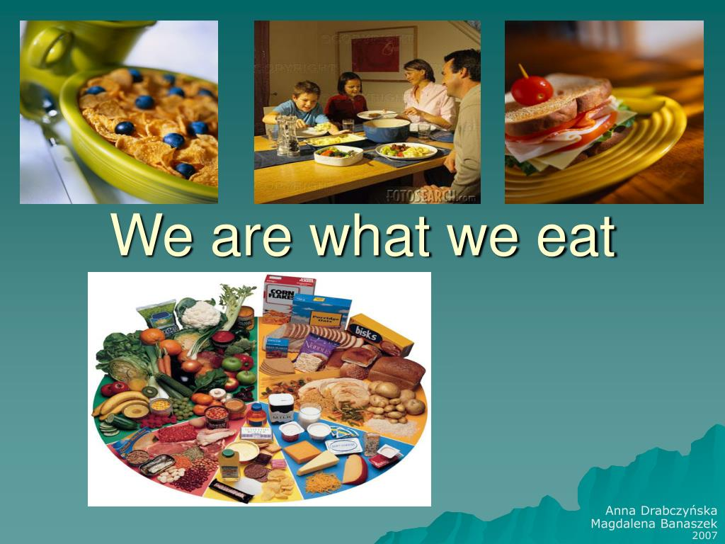 we are what we eat l.