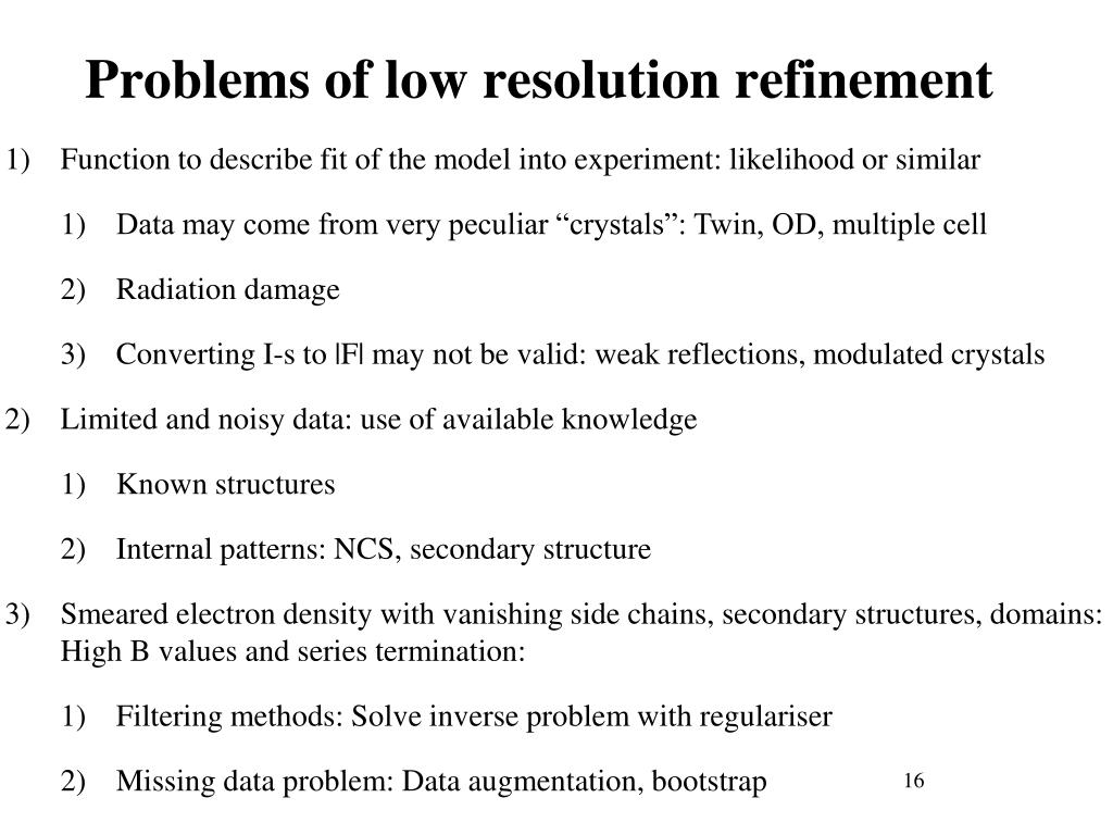 Problems of low resolution refinement