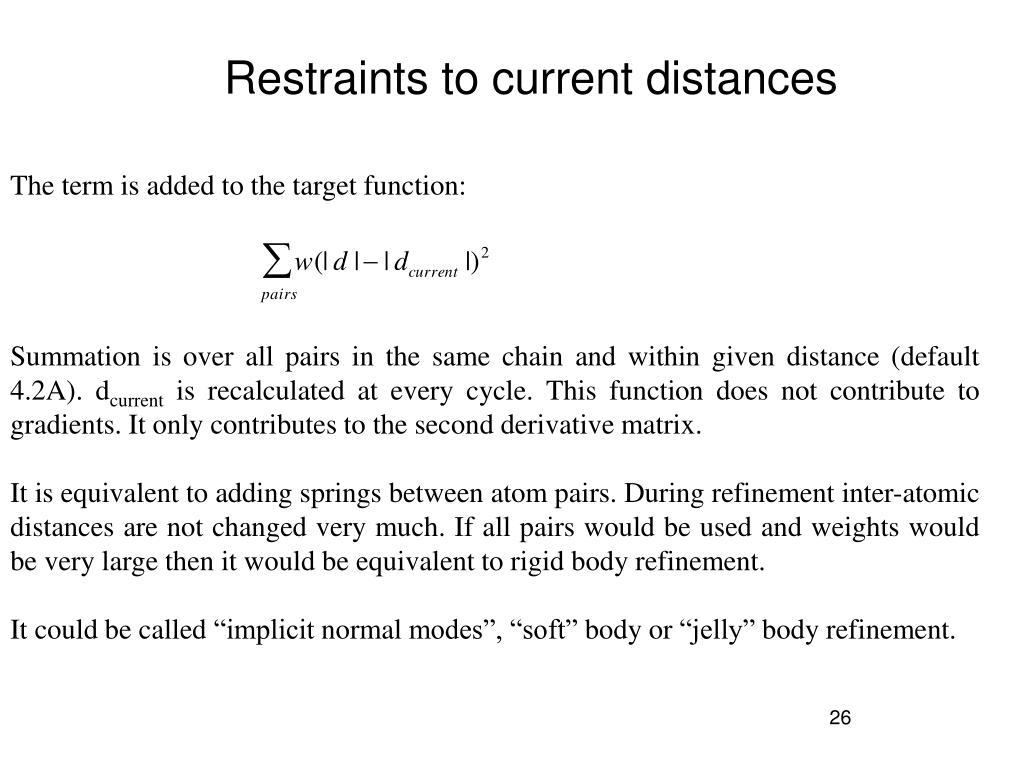 Restraints to current distances