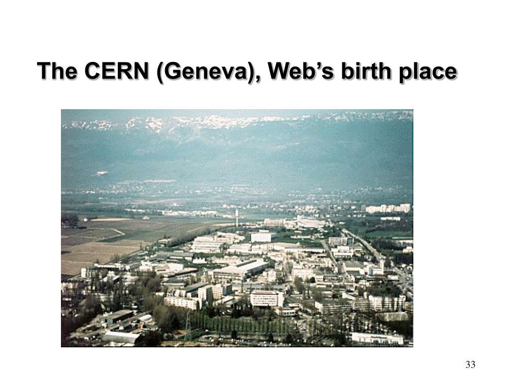 The CERN (Geneva), Web's birth place
