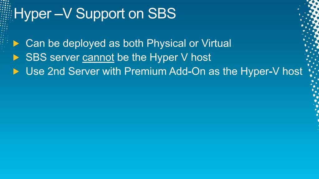 Hyper –V Support on SBS