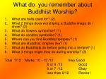 what do you remember about buddhist worship