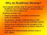 why do buddhists worship