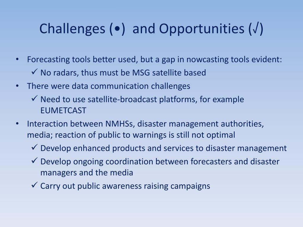 Challenges (•)  and Opportunities (