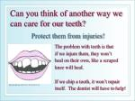 can you think of another way we can care for our teeth