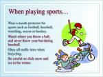 when playing sports