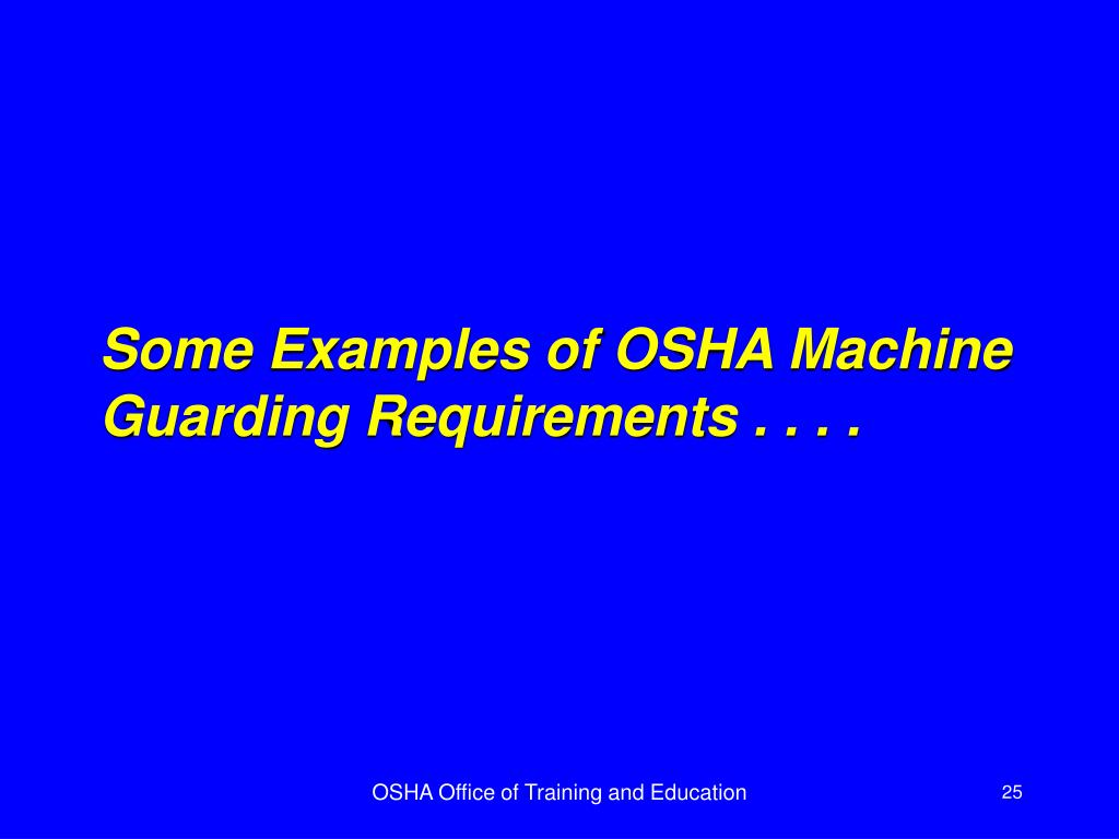 Some Examples of OSHA Machine Guarding Requirements . . . .