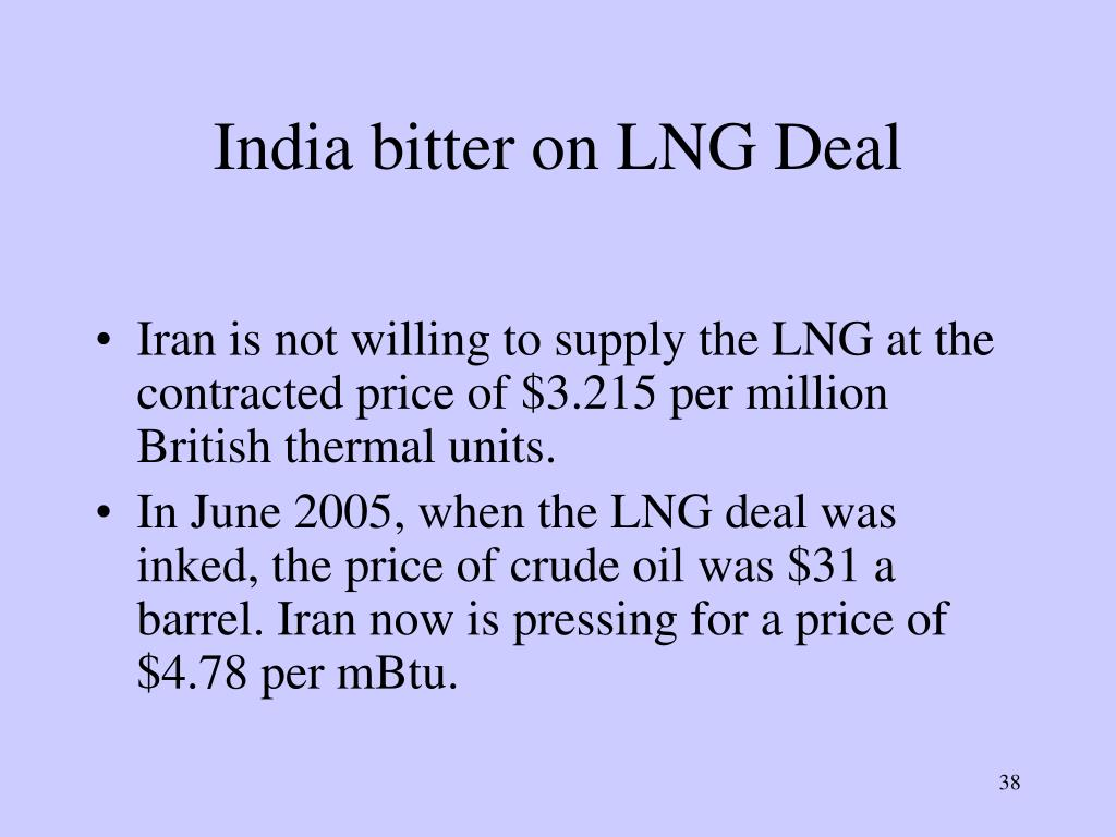 India bitter on LNG Deal