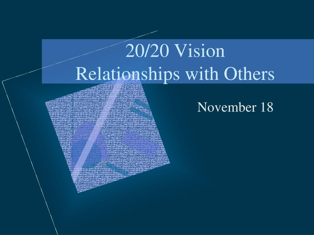 20 20 vision relationships with others l.