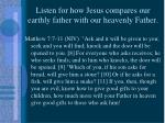 listen for how jesus compares our earthly father with our heavenly father