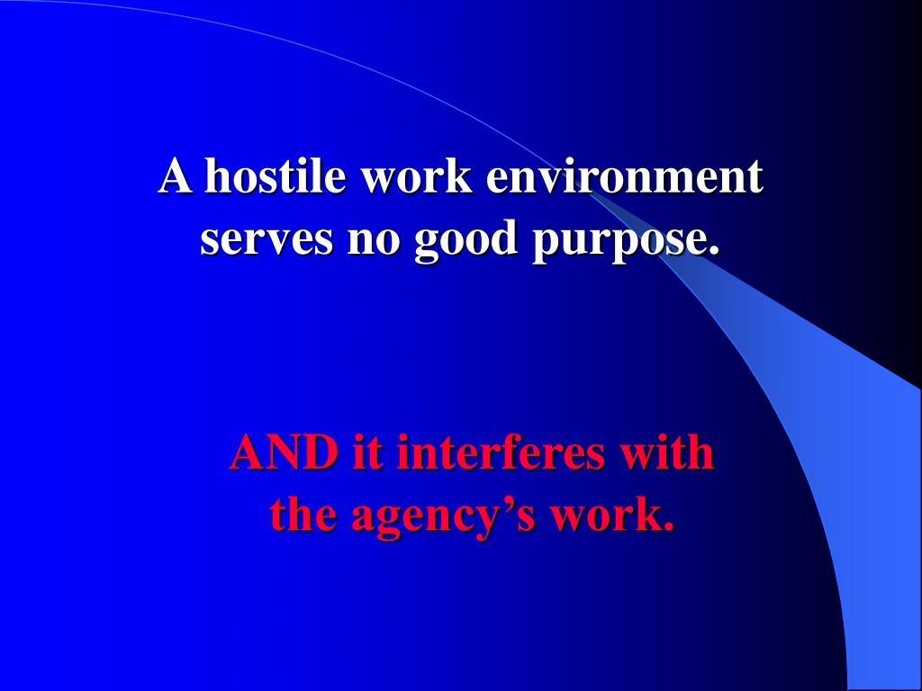 A hostile work environment