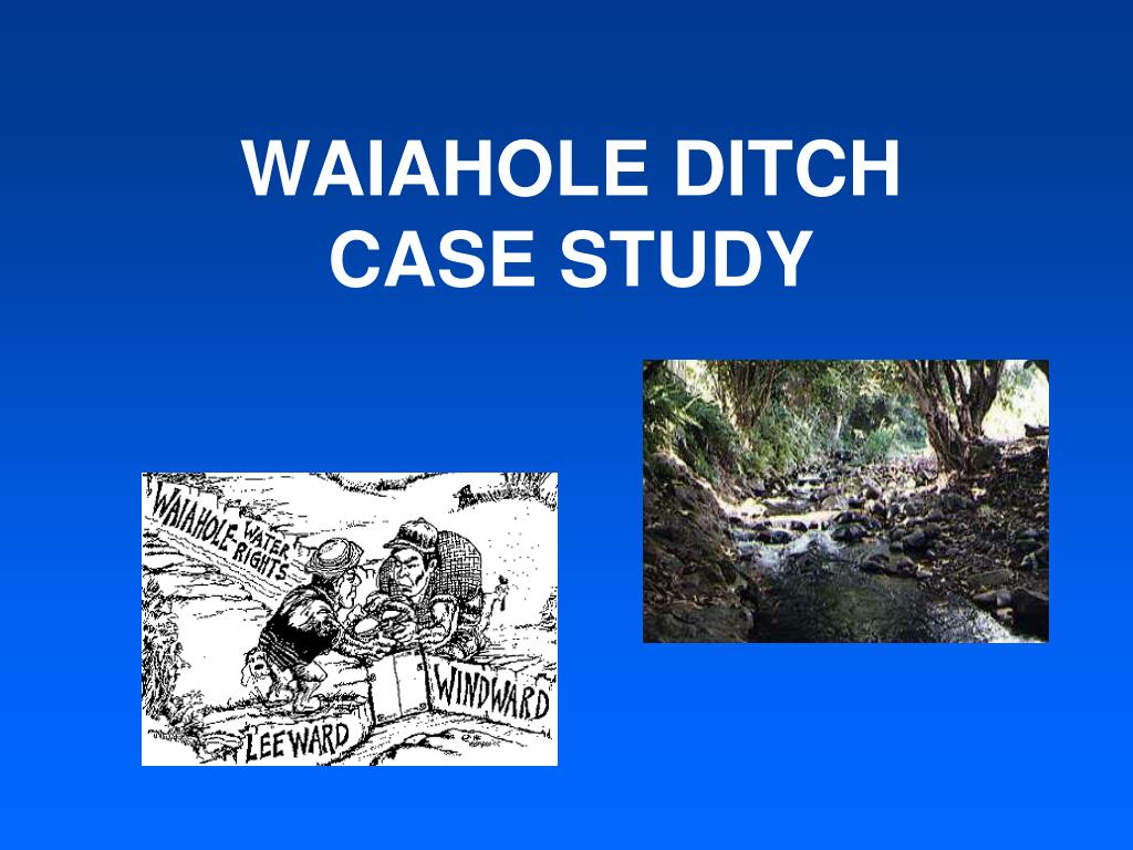 waiahole ditch case study