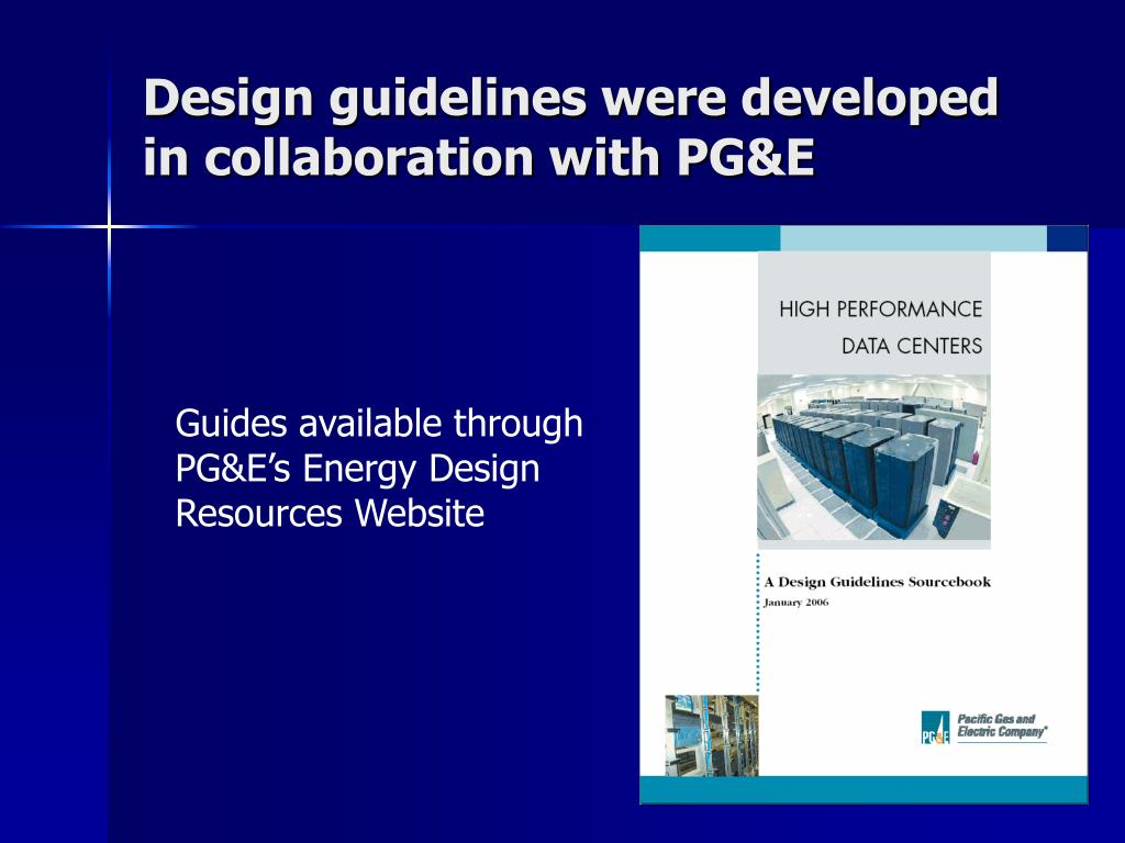 Design guidelines were developed in collaboration with PG&E