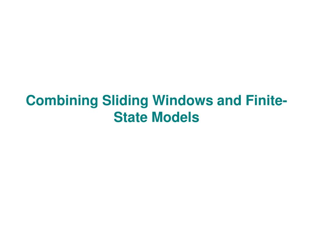 Combining Sliding Windows and Finite-State Models