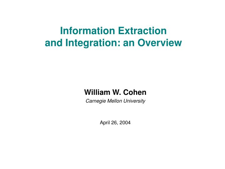 Information extraction and integration an overview