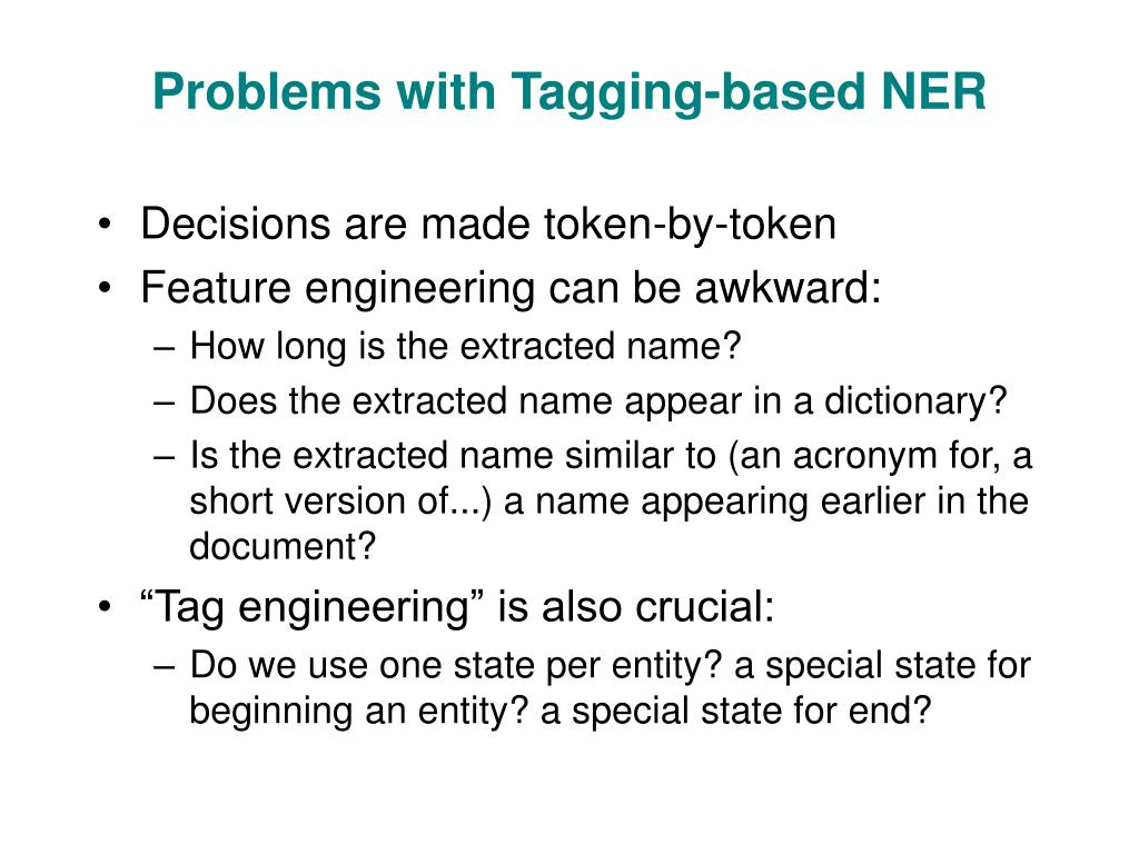 Problems with Tagging-based NER
