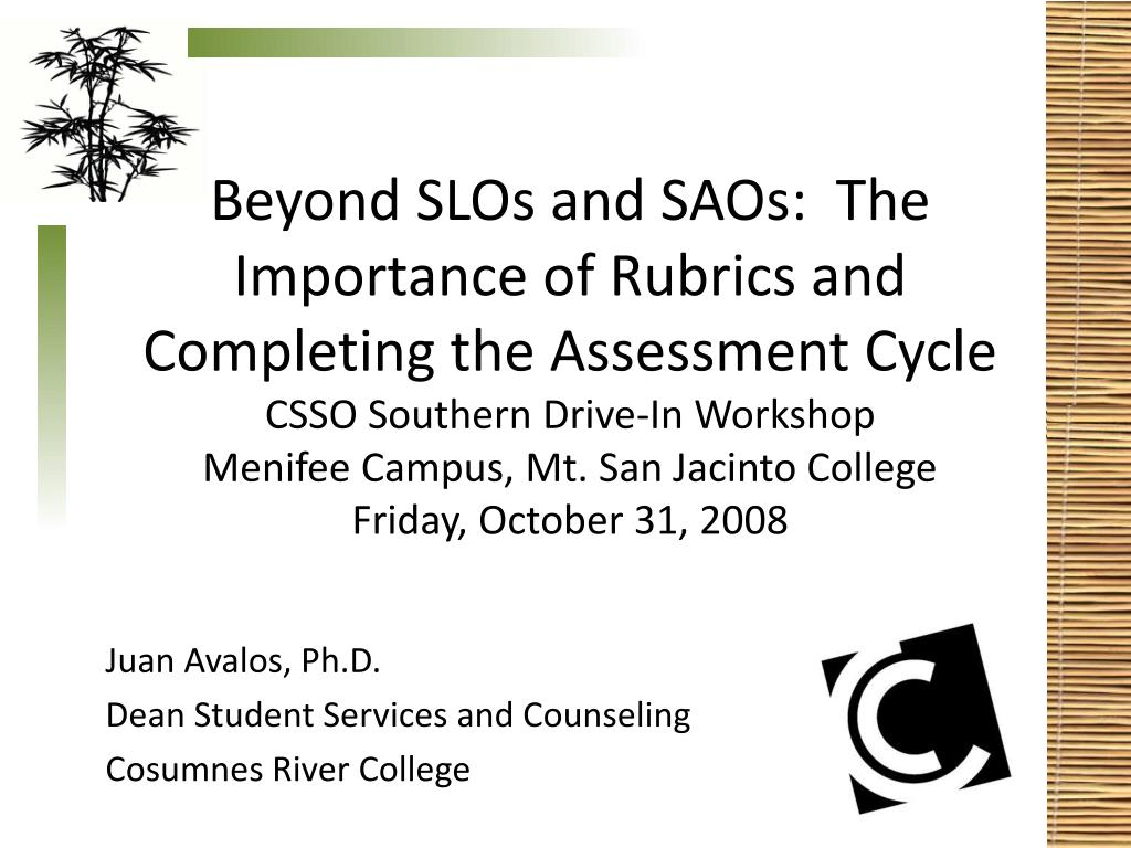 Beyond SLOs and SAOs:  The Importance of Rubrics and Completing the Assessment Cycle