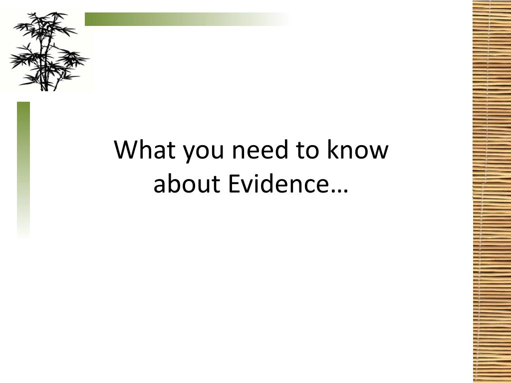What you need to know about Evidence…