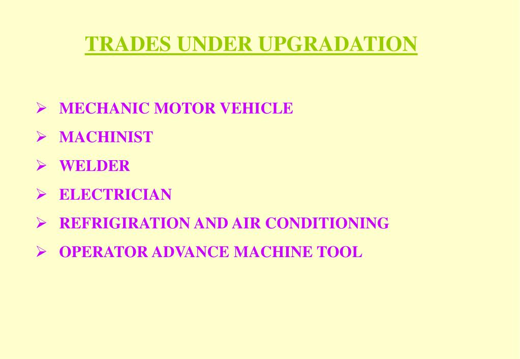 TRADES UNDER UPGRADATION