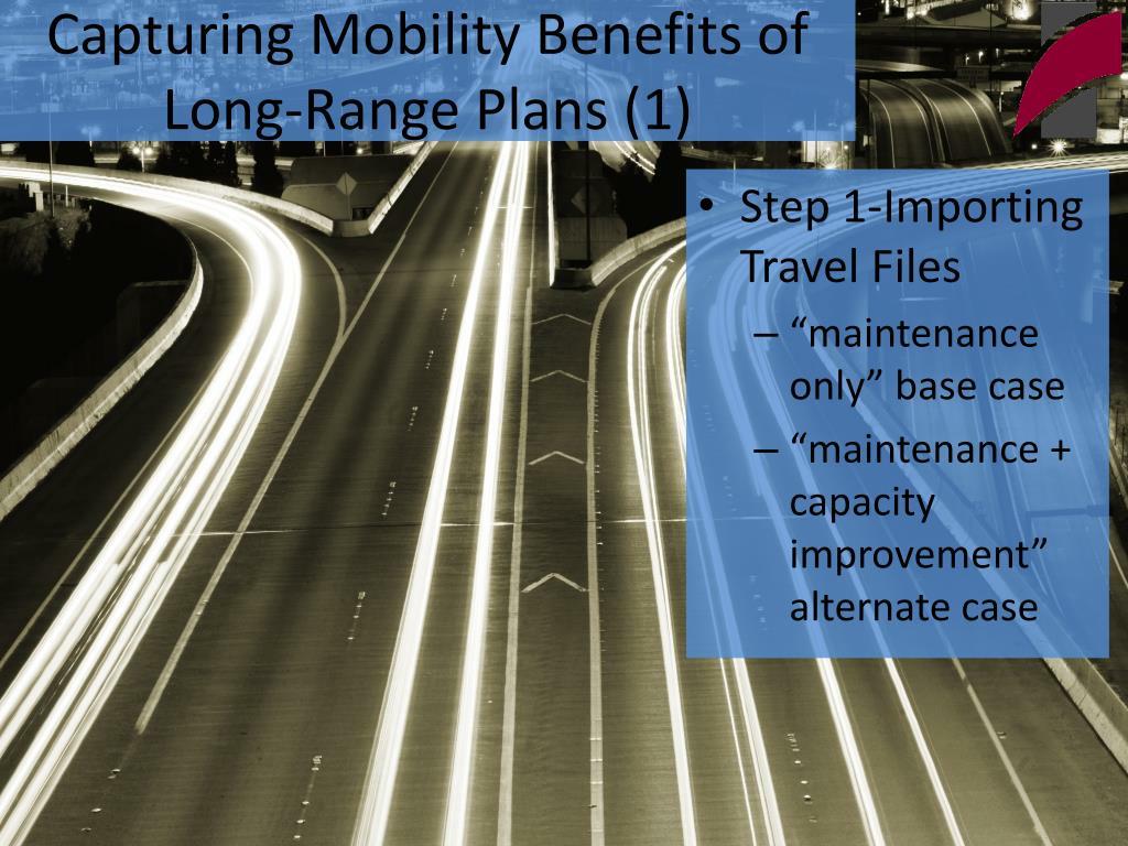 Capturing Mobility Benefits of Long-Range Plans (1)