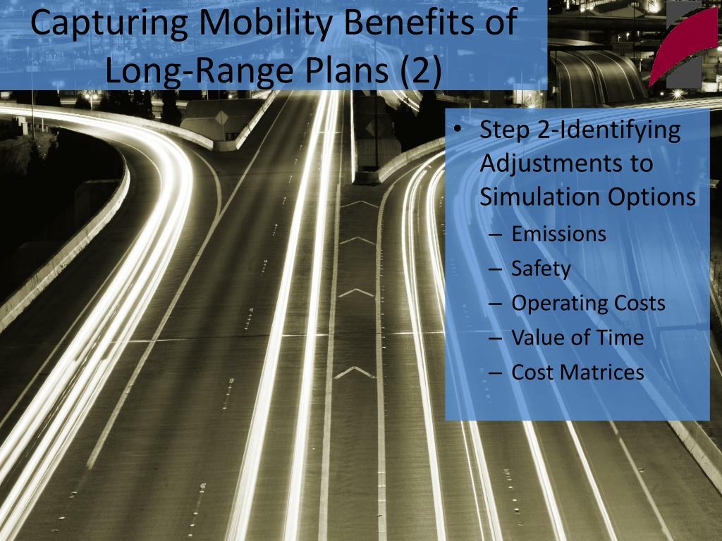 Capturing Mobility Benefits of Long-Range Plans (2)