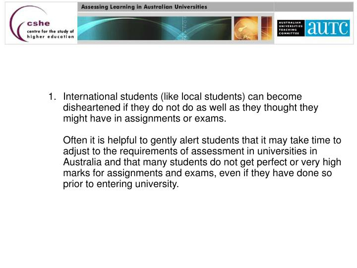International students (like local students) can become disheartened if they do not do as well as they thought they might have in assignments or exams.