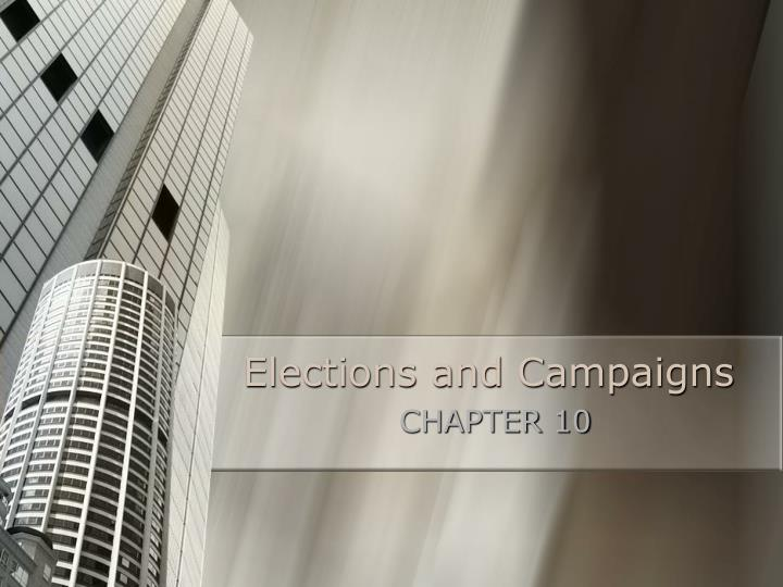 Elections and campaigns