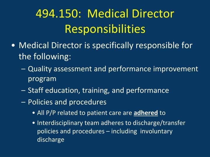 494.150:  Medical Director Responsibilities