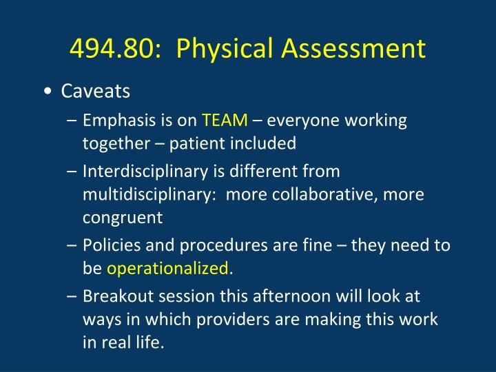 494.80:  Physical Assessment