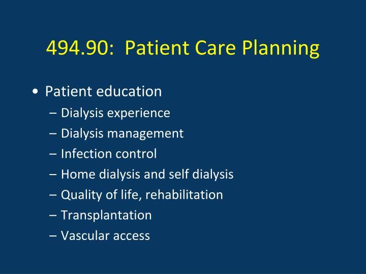 494.90:  Patient Care Planning