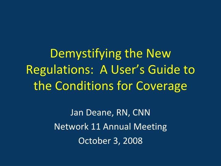 Demystifying the new regulations a user s guide to the conditions for coverage