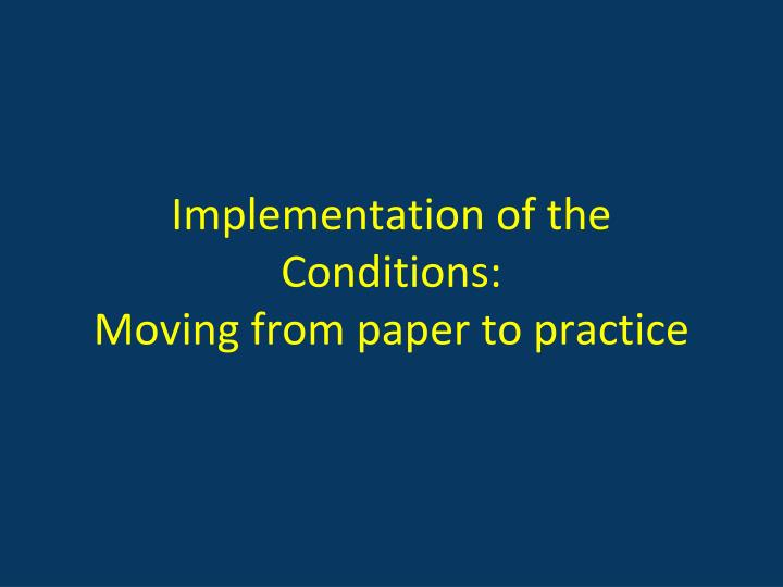 Implementation of the Conditions: