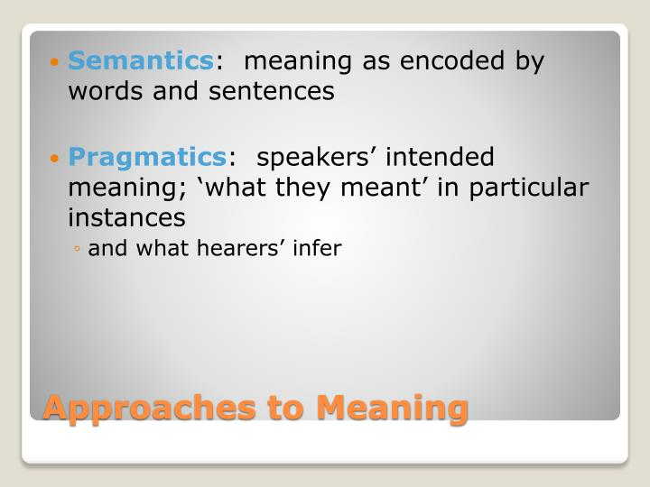 Approaches to meaning