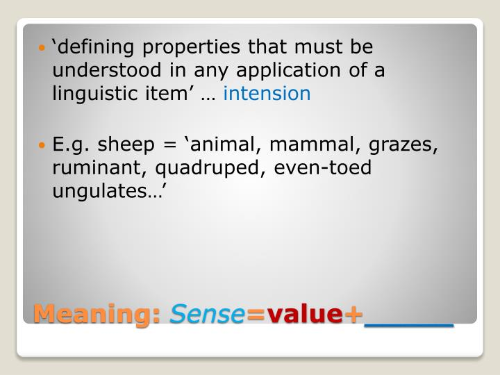 'defining properties that must be understood in any application of a linguistic item' …